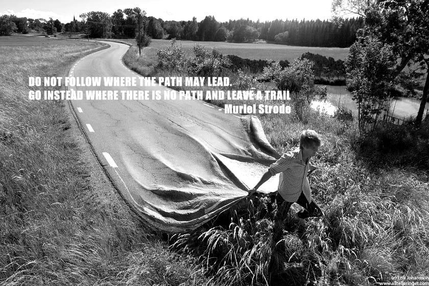 Do Not Follow Create Your Path